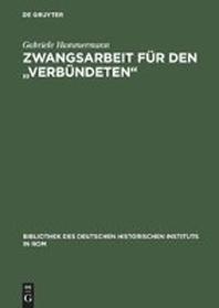 """Zwangsarbeit Fur Den """"Verbundeten"""""""
