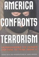 America Confronts Terrorism : Understanding the Danger and How to Think About It - A Documentary Record  (ISBN : 9781566634441)