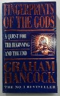 Fingerprints of the Gods: a Quest for the Beginning And the End  (ISBN: 0749314540)
