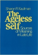 The Ageless Self : Sources of Meaning in Late Life  (ISBN : 9780299108649)