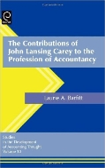 The Contributions of John Lansing Carey to the Profession of Accountancy (ISBN : 9780762313945)