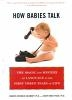 How Babies Talk : The Magic and Mystery of Language in the First Three Years of Life (외국도서/상품설명참조/2)