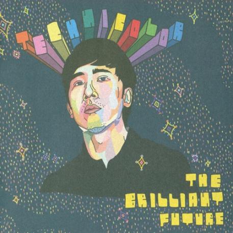테크니컬러 - The Brilliant Future
