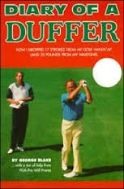 Diary of a Duffer : How I Dropped 17 Strokes from My Golf Handicap (and 20 Pounds from My Waistline)  (ISBN : 9781570280207)