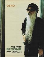 Osho - The Way Beyond Any Way  (오쇼 라즈니쉬) 하드커버