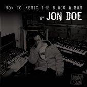 [중고] Jon Doe / How To Remix The Black Album (2CD)