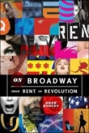 On Broadway: From Rent to Revolution (Hardcover)