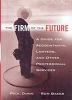 The Firm of the Future: A Guide for Accountants, Lawyers, and Other Professional Services (Hardcover)