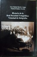 Historia de la Real Sociedad Fotogr?fica : voluntad de fot?grafos /사진의 제품 /사인본    /사진의 제품 / ☞ 서고위치:xd 5