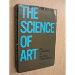 The Science of Art - The Cybernetics of Creative Communication (Hardcover, 1st)
