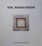 KIM, KWANG-MOON Complete Works 1981-1998 (김광문 작품집)