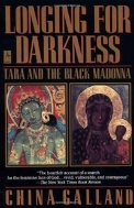 Longing for Darkness: Tara and the Black Madonna A Ten-Year Journey