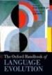 The Oxford Handbook of Language Evolution hbk.