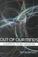 Out of Our Minds (Paperback) - Learning to Be Creative