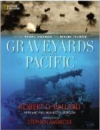 Graveyards of the Pacific: From Pearl Harbor to Bikini Island (Hardcover)  내셔널 지오그래픽