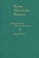 Rocky Mountain Radical : Myron W, Reed, Christian Socialist  (ISBN : 9780826318145)