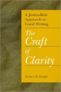 A Journalistic Approach to Good Writing : The Craft of Clarity  (ISBN : 9780813826141)