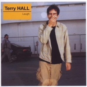 Terry Hall / Laugh