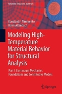 Modeling High Temperature Materials Behavior for Structural Analysis: Part I: Continuum Mechanics Foundations and Constitutive Models 	Hardcover