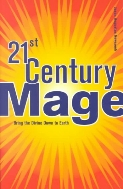 21st Century Mage : Bring the Divine Down to Earth  (ISBN : 9781578632374)