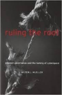 Ruling the Root: Internet Governance and the Taming of Cyberspace (MIT Press) (Paperback, Revised)