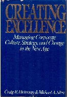 Creating Excellence : Managing Corporate Culture, Strategy, and Change in the New Age