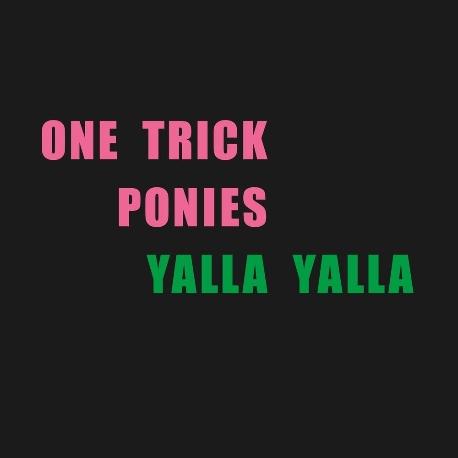 원 트릭 포니스(One Trick Ponies) - 1집 Yalla Yalla