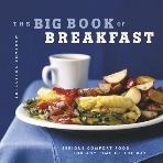 The Big Book of Breakfasts : Serious Comfort Food for Any Time of the Day