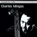 [미개봉] Charles Mingus / Immortal Jazz Series - Charles Mingus (미개봉)