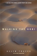 Walking the Gobi: A 1600-Mile Trek Across a Desert of Hope and Despair 3rd printing
