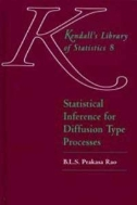 Kendall's Library of Statistics 8 : Statistical Inference for Diffusion Type Processes   (ISBN : 9780470711125 = 9780340741498)
