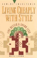 Living Cheaply with Style : Live Better and Spend Less, 2/ed  (ISBN : 9781579510145)