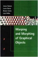 Warping and Morphing of Graphical Objects (Hardcover, CD-ROM)