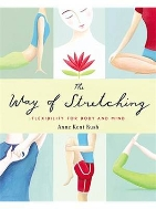 The Way of Stretching: Flexibility for Body and Mind (Paperback)