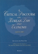A CRITICAL DISCOURSE ON KOREAN LAW AND ECONOMY