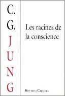 Les racines de la conscience : Etudes sur l'archetype  (ISBN : 9782702013236)