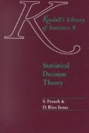 Kendall's Library of Statistics 9 : Statistical Decision Theory (ISBN : 9780340614600 = 9780470711057)