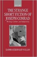 The Strange Short Fiction of Joseph Conrad : Writing, Culture, and Subjectivity (ISBN : 9780198184997)