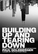 Building Up and Tearing Down : Reflections on the Age of Architecture  (ISBN : 9781580932646)