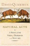 Natural Acts : A Sidelong View of Science & Nature, Revised & Expanded Edition  (ISBN : 9780393058055)