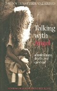 Talking with Angel : About Illness, Death and Survival  (ISBN : 9780863154928)