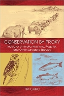 Conservation by Proxy : Indicator, Umbrella, Keystone, Flagship, and Other Surrogate Species   (ISBN : 9781597261937)