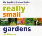 Really Small Gardens : A Practical Guide to Gardening in a Truly Small Space (ISBN : 9781899988716)
