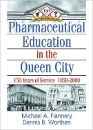 Pharmaceutical Education in the Queen City : 150 Years of Service 1850 - 2000 (ISBN : 9780789011312)
