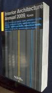 실내건축연감 Interior Architecture Annual 2009    / 사진의 제품  / 상현서림  ☞ 서고위치:KR 4  *[구매하시면 품절로 표기됩니다]