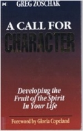 A Call for Character - Developing the Fruit of the Spirit in Your Life (Paperback)