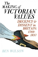The Making of Victorian Values : Decency and Dissent in Britain, 1789-1837  (ISBN : 9781594201165)