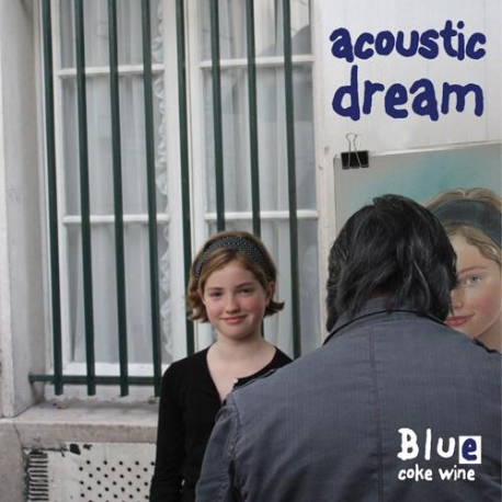 블루 코크 와인 (Blue Coke Wine) - 1집 Acoustic Dream
