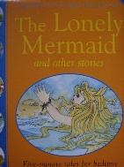The Lonely Mermaid and Other Stories : Five Minute Tales For Bedtime