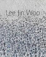 Lee Jin Woo - Sius la direction de Helena Staub 이진우 작품집 (Hardcover) (영불대역)